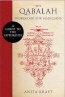 Kraft, Anita - The Qabalah Workbook for Magicians - 9781578635351 - V9781578635351