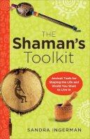 Ingerman, Sandra - Shaman's Toolkit - 9781578635443 - V9781578635443