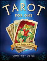 Weber, Courtney - Tarot for One: The Art of Reading for Yourself - 9781578635955 - V9781578635955