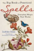 Illes, Judika - The Big Book of Practical Spells: Everyday Magic That Works - 9781578635979 - V9781578635979