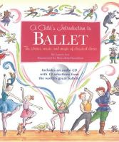 Lee, Laura - A Child's Introduction to Ballet: The Stories, Music, and Magic of Classical Dance - 9781579126995 - V9781579126995