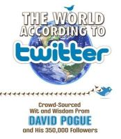 Pogue, David - The World According to Twitter - 9781579128272 - V9781579128272