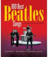 Lewis, Michael, Spignesi, Stephen J. - 100 Best Beatles Songs: A Passionate Fan's Guide - 9781579128425 - V9781579128425