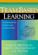 - Team-Based Learning: A Transformative Use of Small Groups in College Teaching - 9781579220860 - V9781579220860