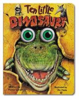 Schnetzler, Pattie - Ten Little Dinosaurs (Eyeball Animation): Board Book Edition - 9781579390747 - KCD0036789