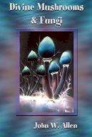- Divine Mushrooms and Fungi - 9781579511869 - V9781579511869