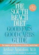Agatston, Arthur - South Beach Diet Good Fats/Good Carbs Guide - 9781579549589 - KRF0025320