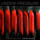 Keller, Thomas - Under Pressure - 9781579653514 - V9781579653514