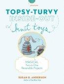 Anderson, Susan B. - Topsy-turvy Inside-out Knit Toys - 9781579654603 - V9781579654603