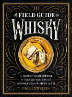Offringa, Hans - A Field Guide to Whisky: An Expert Compendium to Take Your Passion and Knowledge to the Next Level - 9781579657512 - V9781579657512