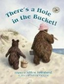 Feierabend, John M - There's a Hole in the Bucket! - 9781579999704 - V9781579999704
