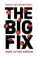 Helton Mitchell, Tracey - The Big Fix: Hope After Heroin - 9781580056038 - V9781580056038