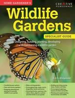 Bridgewater, Alan; Bridgewater, Gill - Home Gardener's Wildlife Gardens - 9781580117302 - V9781580117302