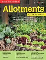 A & G Bridgewater - Home Gardener's Allotments: Preparing, Planting, Improving and Maintaining an Allotment - 9781580117548 - V9781580117548