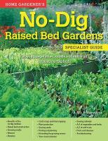 A & G Bridgewater - Home Gardener's No-Dig Raised Bed Gardens: Growing Vegetables, Salads and Soft Fruit in Raised No-Dig Beds - 9781580117807 - V9781580117807