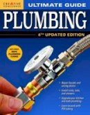 Editors of Creative Homeowner - Ultimate Guide: Plumbing, 4th Updated Edition (Ultimate Guide) (Ultimate Guides) - 9781580117883 - V9781580117883