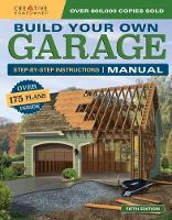Design America Inc. - Build Your Own Garage Manual: More Than 175 Plans - 9781580117890 - V9781580117890