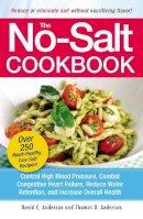 Anderson, David C.; Anderson, Thomas D. - The No-salt Cookbook - 9781580625258 - V9781580625258