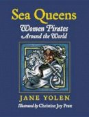 Yolen, Jane; Pratt, Christine Joy - Sea Queens - 9781580891325 - V9781580891325