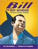 Nobleman, Marc Tyler; Templeton, Ty - Bill the Boy Wonder - 9781580892896 - V9781580892896