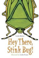 Bulion, Leslie - Hey There Stink Bug! - 9781580893404 - V9781580893404