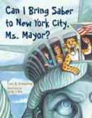 Grambling, Lois G. - Can I Bring Saber to New York, Ms. Mayor? (Prehistoric Pets) - 9781580895712 - V9781580895712