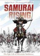 Turner, Pamela S - Samurai Rising: The Epic Life of Minamoto Yoshitsune - 9781580895842 - V9781580895842