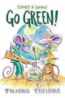 Reynolds, Paul A. - Sydney & Simon: Go Green! - 9781580896771 - V9781580896771