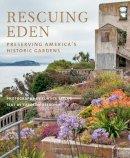 Seebohm, Caroline - Rescuing Eden: Preserving America's Historic Gardens - 9781580934084 - V9781580934084