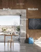 Thompson, Helen - Marfa Modern: Artistic Interiors of the West Texas High Desert - 9781580934732 - V9781580934732