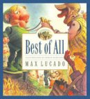 Lucado, Max - Best of All (Max Lucado's Wemmicks) - 9781581345018 - V9781581345018