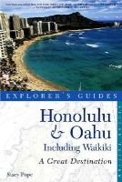 Pope, Stacy - Honolulu & Oahu: A Great Destination (Explorer's Guides) - 9781581571226 - V9781581571226