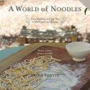 Yarvin, Brian - World of Noodles - 9781581572100 - V9781581572100