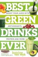Van Wyk, Katrine - Best Green Drinks Ever - 9781581572278 - V9781581572278