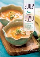 Pruess, Joanna - Soup for Two: Small-Batch Recipes for One, Two or a Few - 9781581572285 - V9781581572285