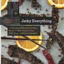 Braun, Pamela - Jerky Everything: Foolproof and Flavorful Recipes for Beef, Pork, Poultry, Game, Fish, Fruit, and Even Vegetables (Countryman Know How) - 9781581572711 - V9781581572711