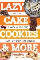 Palmer, Jennifer - Lazy Cake Cookies & More - 9781581573701 - V9781581573701