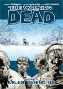 Robert Kirkman - The Walking Dead Volume 2: Miles Behind Us (v. 2) - 9781582407753 - V9781582407753