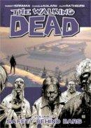 Kirkman, Robert - The Walking Dead Volume 3: Safety Behind Bars (v. 3) - 9781582408057 - V9781582408057