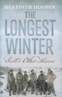 Hooper, Meredith - The Longest Winter: Scott's Other Heroes - 9781582437620 - KRF0040202