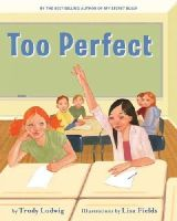 Ludwig, Trudy - Too Perfect - 9781582462585 - V9781582462585