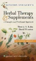Kuhn, Merrily A.; Winston, David - Winston and Kuhn's Herbal Therapy and Supplements - 9781582554624 - V9781582554624