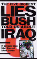 Christopher Scheer, Lakshmi Chaudhry, Robert Scheer - The Five Biggest Lies Bush Told Us About Iraq - 9781583226445 - KRS0005960