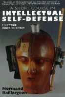 Baillargeon, Normand - Short Course in Intellectual Self-defense - 9781583227657 - V9781583227657