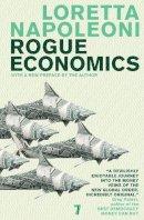 Napoleoni, Loretta - Rogue Economics - 9781583228821 - V9781583228821