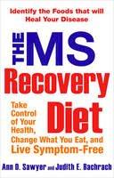Ann Sawyer, Judith Bachrach - The MS Recovery Diet - 9781583332887 - V9781583332887