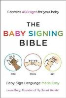 Berg, Laura - The Baby Signing Bible - 9781583334713 - V9781583334713