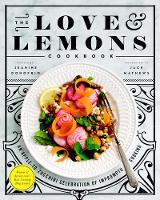 Donofrio, Jeanine - The Love and Lemons Cookbook: An Apple-to-Zucchini Celebration of Impromptu Cooking - 9781583335864 - V9781583335864