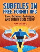 Vandever, Kevin - Subfiles in Free-format RPG: Rules, Examples, Techniques, and Other Cool Stuff - 9781583470947 - V9781583470947
