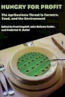 - Hungry for Profit: The Agribusiness Threat to Farmers, Food, and the Environment - 9781583670163 - V9781583670163